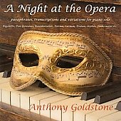 A Night at the Opera - Liszt, Chopin, Wagner, etc / Anthony Goldstone