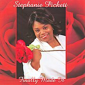 Stephanie Pickett: Finally Made It *