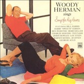 Woody Herman: Sings Songs For Hip Lovers