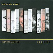 Audience Favourites / Ensemble Vivant