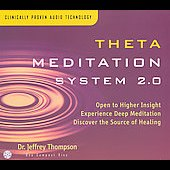 Jeffrey D. Thompson: Theta Meditation System 2.0