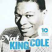 Nat King Cole: 10 Great Songs