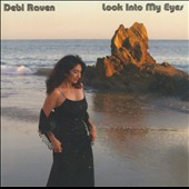 Debi Raven: Look Into My Eyes [Digipak]