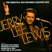 Jerry Lee Lewis: The Essential Sun Records Country Hits