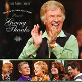 Gloria Gaither/Homecoming Friends/Bill & Gloria Gaither (Gospel)/Bill Gaither (Gospel): Giving Thanks