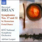 Havergal Brian: Symphonies Nos. 17 & 32