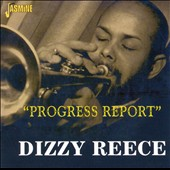 Dizzy Reece: Progress Report