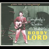 Bobby Lord (Guitar): Everybody's Rockin' But Me! [Digipak]
