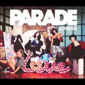 Parade (Indie Rock)/Parade (British Girl Group): Louder [Single]