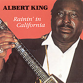 Albert King: Rainin' in California