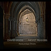 David Ianni: Night Prayers - Mystical Piano Dreams