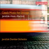 Czech Music for Strings / Leos Janacek, Bohuslav Martinu & Pavel Haas