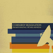 Graham Marlowe: Corduroy Resignation [Digipak]