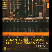 Alkan, Bo&euml;ly, Brahms, Liszt, Schumann / Oliver Latry, piano