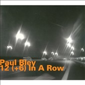 Paul Bley: 12 (+6) In a Row
