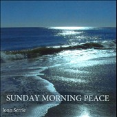 Jonn Serrie: Sunday Morning Peace *