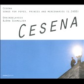 Cesena: Songs for Popes, Princes & Mercenaries /  Olalla Alem&aacute;n, Eurudike De Beul, Yves Van Handenhove, Albert Riera, Marius Peterson, Lieven Gouwy, Tom&agrave;s Max&eacute;, Antoni Fajardo, Thomas Vanlede
