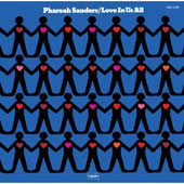 Pharoah Sanders: Love in Us All