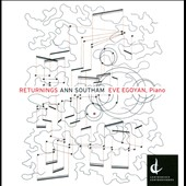 Returnings: The music of Ann Southam / Eve Egoyan, piano