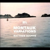Matthew Bourne: Montauk Variations [Digipak] *