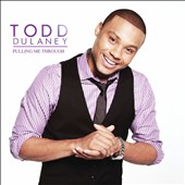 Todd Dulaney: Pulling Me Through [CD/DVD]