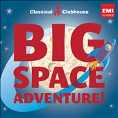 Big Space Adventure! / Classical Clubhouse