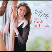 Solo Harp: The Best of Yolanda Kondonassis / Pierne, Grandjany, Bach Salzedo et al.