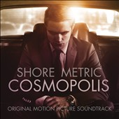 Howard Shore (Composer)/Metric: Cosmopolis [Original Motion Picture Soundtrack]