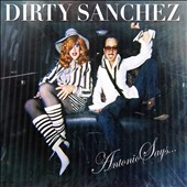 Dirty Sanchez: Antonio Says... [EP]