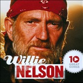 Willie Nelson: 10 Great Songs