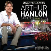 Arthur Hanlon: Encanto del Caribe: Arthur Hanlon and Friends [CD/DVD] *