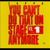 Frank Zappa: You Can't Do That on Stage Anymore, Vol. 1