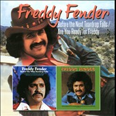 Freddy Fender: Before the Next Teardrop Falls/Are You Ready for Freddy?