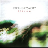 To Destroy A City: Rebuild [Slipcase]