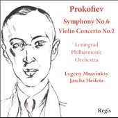 Prokofiev: Symphony No. 6; Violin Concerto No. 2