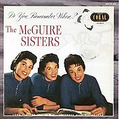 The McGuire Sisters: Do You Remember When?