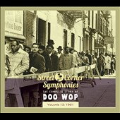 Various Artists: Street Corner Symphonies: The Complete Story of Doo Wop, Vol. 13: 1961 [Digipak]