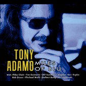 Tony Adamo: Miles of Blu [Digipak]