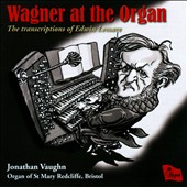 Wagner at the Organ: transcriptions by Edwin Lemare of music from the operas / Jonathan Vaughn, organ