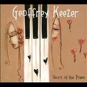 Geoffrey Keezer: Heart of the Piano [Digipak] *