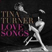Tina Turner: Love Songs *