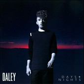 Daley: Days & Nights *