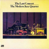 The Modern Jazz Quartet: Last Concert, Vol. 1