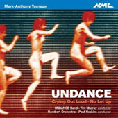 Mark-Anthony Turnage: Undance; Crying Out Loud; No Let Up / UNDANCE Band