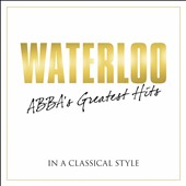 Various Artists: Waterloo: ABBA's Greatest Hits in a Classical Style
