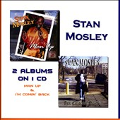 Stan Mosley: Man Up & I'm Coming Back
