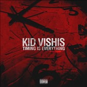 Kid Vishis: Timing Is Everything