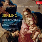 Music from Eighteenth Century Prague: Josef Antonin Sehling (1710-56) & Johann Joseph Fux - Christmas in Prague Cathedral / Collegium Marianum