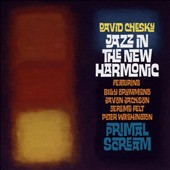 David Chesky: Jazz in the New Harmonic: Primal Scream