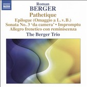 Roman Berger (b.1930) - Trios for clarinet, cello & piano: Pathetique; Epilogue; sonata No. 3 'da camera'; Impromptu; Allegro frenetico / The Berger Trio